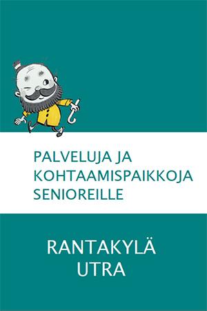 Palveluja ja kohtaamispaikkoja senioreille – Rantakylä-Utra