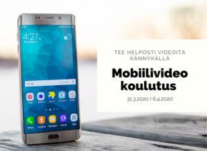 Mobiilivideokoulutus 31.3. ja 6.4. (Peruttu)