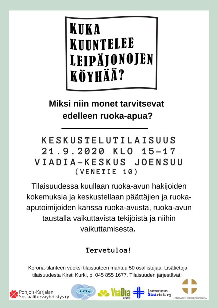 Miksi niin monet tarvitsevat edelleen ruoka-apua? Kuka kuuntelee köyhää -keskustelutilaisuus 21.9. klo 15-17 ViaDia-keskus Joensuu, Venetie 10. Tervetuloa!